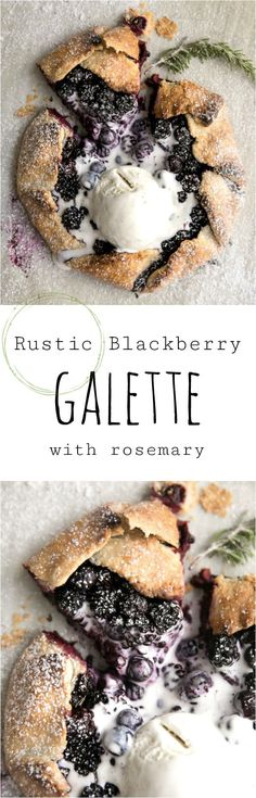 Easy Rustic Blackberry Galette with Rosemary. Delicious flaky crust with warm fruity inside. The perfect dessert! #dessert #galette #easyrecipe