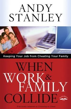 When Work and Family Collide: Keeping Your Job from Cheating Your Family by Andy Stanley, http://www.amazon.com/dp/B004UI0NZ0/ref=cm_sw_r_pi_dp_7pjavb0XHQDAX