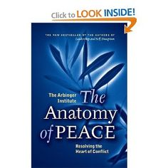 The Anatomy of Peace: Resolving the Heart of Conflict. I'm currently reading this one. It's good. It's amazing how this books completely changes your concept of conflict.