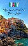 Free Kindle Book -  [Travel][Free] Italy: A Guide To The Must-See Cities In Italy! (Venice, Florence, Bologna, Naples, Genoa, Italy, Italy Travel Guide)