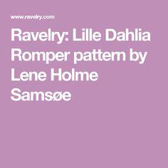Ravelry: Lille Dahlia Romper pattern by Lene Holme Samsøe