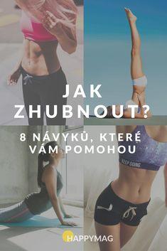 Jak zhubnout a udržet si krásnou postavu? Nejen cvičením! Podívejte se na 8 jednoduchých návyků, které vám pomohou zhubnout jednou pro vždy. #cviky #cviceni #cvičení #plochebricho #plochébřicho #flatbelly #flattummy #flat #workout #jakzhubnout #hubnutí #jakrychlezhubnout Flat Tummy, Flat Belly, Make Time, Getting Things Done, Get In Shape, Metabolism, Health And Beauty, Victoria Secret, Fat