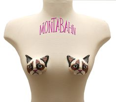 Grumpy cat nipple pasties.  I would wear those.  Over my sweater, probably.