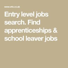 Entry level jobs search. Find apprenticeships & school leaver jobs