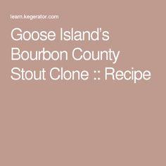 Goose Island's Bourbon County Stout Clone :: Recipe