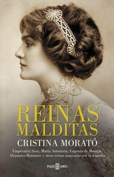 Reinas malditas [Bloody Queens]: Maria Antoinette, Empress Sissi, Eugenia de Montijo, Alejandra Romanov and Others Classic Literature, Classic Books, Empress Sissi, Old Movie Posters, The Book Thief, Books 2016, Penguin Random House, Film Quotes, Independent Films