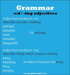 -ED , -ING  ADJECTIVES