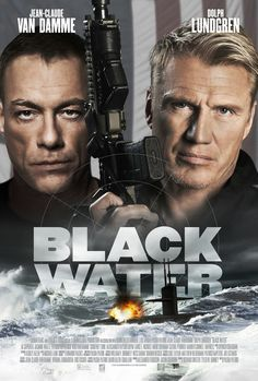 The action film BLACK WATER starring Jean-Claude Van Damme and Dolph Lundgren has been released on DVD and Blu-ray. Film D'action, Film Serie, Drama Film, Christopher Plummer, Best Action Movies, Good Movies, Movies Free, Hollywood Action Movies, Constance Wu