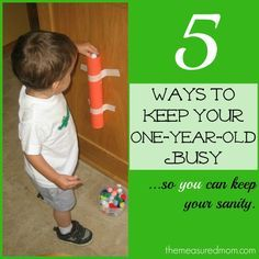 5 Ways to Keep Your One Year Old Busy...so you can keep your sanity by themeasuredmom #Kids #Activities #One_Year_Old