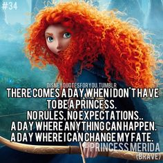 Princess Merida (Brave) quote just bought this today for the girls! Day Honestly Merida is the bravest princess. She went up against a bear, and her own fate. Brave Merida, Disney Princess Quotes, Disney Quotes, Disney Love, Disney Magic, Brave Disney, Disney Stuff, Brave Quotes, Pixar Movies