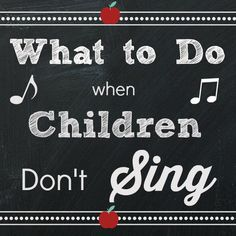 What do you do when children in your preschool or kindergarten class don't like to sing fun songs?