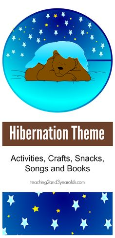 Ideas for the preschool Hibernation Theme - activities, crafts, snacks, songs, and books. Teaching 2 and 3 Year Olds