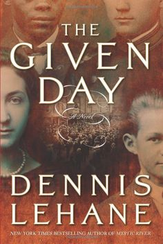 The Given Day: A Novel: Dennis Lehane: http://librarycatalog.becker.edu/search~S9/?searchtype=t&searcharg=given+day (Ruska)