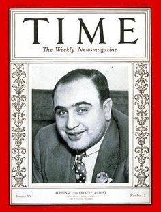 """You can achieve more with a kind word and a gun than just a kind word alone."" ~ Al Capone, b. 17 January 1899 (TIME Cover: March 24, 1930)"