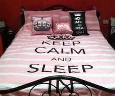 Keep Calm and Sleep! Super cute and true. The keep calm etc things are very big right now. My New Room, My Room, Dorm Room, Spare Room, Cute Bedspreads, Keep Calm Quotes, Sleep Quotes, Bedtime Quotes, Teen Girl Bedrooms