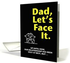 Happy Father's Day Estranged Dad - Ugly Truth 2 card (186703) by Janie Echols-Brown