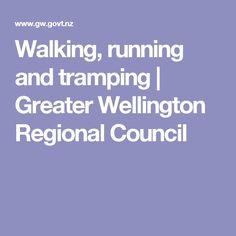 Walking, running and tramping   Greater Wellington Regional Council