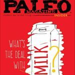 In this months issue of the FREE Paleo Magazine Insider we're asking (and answering!) questions! Should you set exercise goals? What's the deal with milk? Are you getting sufficient Vitamin D this winter? How can you get some wild game on your table? We've also got some tasty recipes - Sweet Potato-Carrot Soup, Spiced Pork Tenderloin, French Onion Soup, and Citrus Kale & Sweet Potato Salad! http://paleom.ag/PMInsider