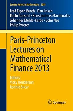 #eBook: Paris-Princeton Lectures On Mathematical Finance 2013: Editors: Vicky Henderson Ronnie Sircar https://www.amazon.com/Paris-Princeton-Lectures-Mathematical-Finance-2013-ebook/dp/B01611U9E8%3FSubscriptionId%3DAKIAI72JTXNWG65ZO7SQ%26tag%3Dfnnc-20%26linkCode%3Dxm2%26camp%3D2025%26creative%3D165953%26creativeASIN%3DB01611U9E8