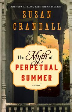 """Read """"The Myth of Perpetual Summer"""" by Susan Crandall available from Rakuten Kobo. From the national bestselling author of Whistling Past the Graveyard comes a moving coming-of-age tale set in the tumult. Summer Reading Lists, Beach Reading, Love Reading, Reading Nook, Reading Time, I Love Books, New Books, Good Books, Books To Read"""