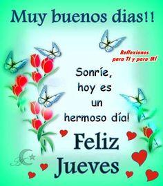 Buenos Deseos para TI y para MÍ: * Muy buenos días !! Sonríe, hoy es un hermoso d...
