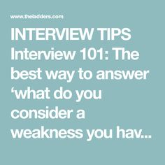 INTERVIEW TIPS Interview 101: The Best Way To Answer U0027what Do You Consider A