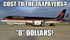 He has his own plane that he pays for! He doesn't use taxpayers' money for anything unlike the obamas. )Michele Obama spent more on one expensivly extravagenat trip than Trump spent on his campaign(
