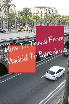 Heading to Barcelona from Madrid? There's several ways to get there! Transportation in Spain is great--there's tons of options! #Barcelona #Madrid #Travel