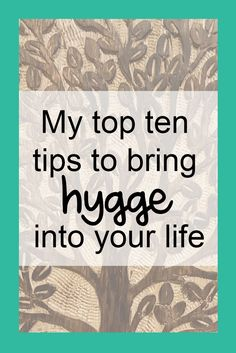 Hygge | Lifestyle inspiration | 10 tips to bring hygge into your life