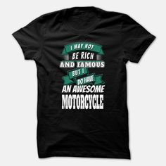 I May Not Be Rich And Famous But I Do Have An Awesome Motorcycle, Order HERE ==> https://www.sunfrog.com/Funny/I-May-Not-Be-Rich-And-Famous-But-I-Do-Have-An-Awesome-Motorcycle-Black-46276466-Guys.html?53624, Please tag & share with your friends who would love it , #superbowl #birthdaygifts #xmasgifts