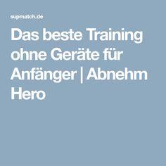 Das beste Training ohne Geräte für Anfänger | Abnehm Hero