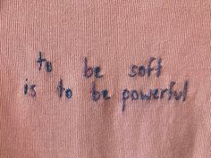 """Hand Embroidered """"to be soft is to be powerful"""" Long Sleeve Shirt Hand Embroidered """"to be soft is to be powerful"""" Long Sleeve Shirt Words Quotes, Wise Words, Me Quotes, Sayings, Idgaf Quotes, Pretty Words, Beautiful Words, Infp, Decir No"""