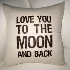 Hey, I found this really awesome Etsy listing at http://www.etsy.com/listing/156398158/i-love-you-to-the-moon-and-back-pillow