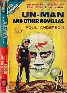 scificovers:  Ace Double F-139:Un-Man and Other Novellas by Poul Anderson 1961. Cover art attributed to Ed Valigursky.
