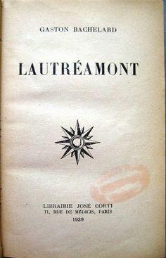 Gaston Bachelard - Lautréamont Gaston Bachelard, Science, Paris, Compass Tattoo, Inspire Me, Reading, Books, Inspiration, Personal Library