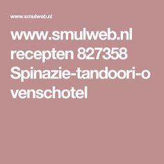www.smulweb.nl recepten 827358 Spinazie-tandoori-ovenschotel