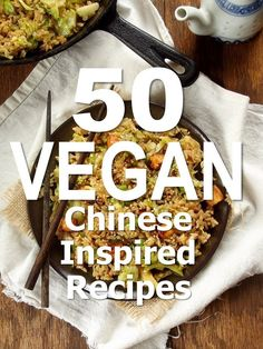 A collection of 50 mouthwatering vegan Chinese recipes from around the web!