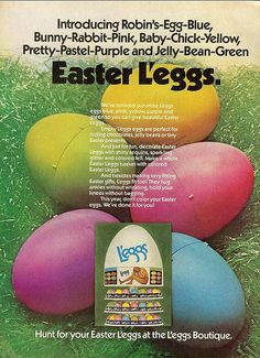 Easter L'eggs!  (1975).  Apparently L'eggs caught on to the fact that all our moms were saving those containers for Easter baskets.