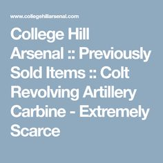 College Hill Arsenal::Previously Sold Items::Colt Revolving Artillery Carbine - Extremely Scarce