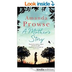 A Mother's Story eBook: Amanda Prowse: Amazon.co.uk: Kindle Store