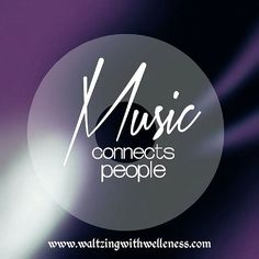 Music Connects People #music #dance #strictly #strictly2015 #feelgood #musictherapy #memories #emotions #feelings #healing #holistic #health #healthandwellness