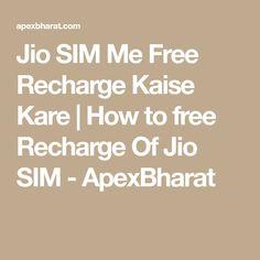 Jio SIM Me Free Recharge Kaise Kare | How to free Recharge Of Jio SIM - ApexBharat