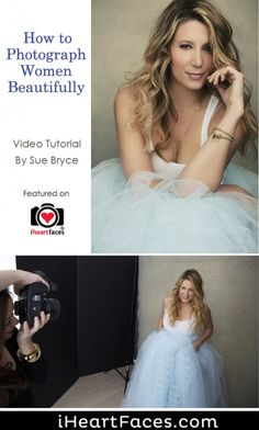 How to Photograph Women Beautifully - Video Tutorial by Sue Bryce Featured on I Heart Faces