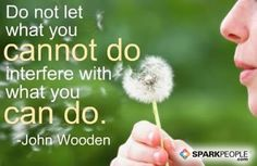 Motivational Quotes,Inspirational Quotes, Do not let what you cannot do interfere with what you can do. Inspirational Posters, Motivational Thoughts, Inspirational Thoughts, Motivational Quotes, Positive Thoughts, Inspiring Quotes, What You Can Do, Let It Be, Spark People