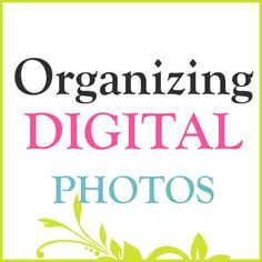 Delightful Order: February Challenge: Organizing Photos (Digital Photos)