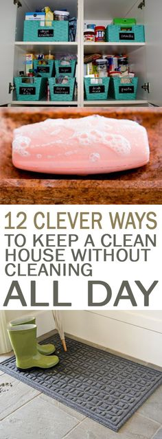 12 Clever Ways to Keep a Clean House without Cleaning All Day - 101 Days of Organization