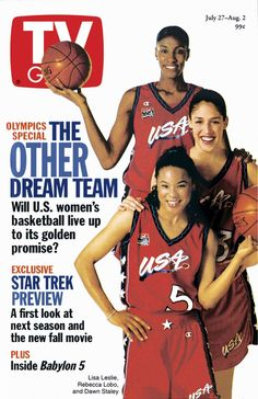 July 27, 1996. Atlanta Olympics featuring U.S. women's basketball players Lisa Leslie, Rebecca Lobo and Dawn Staley