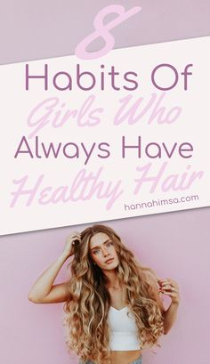 8 Habits Of Girls Who Always Have Healthy Hair
