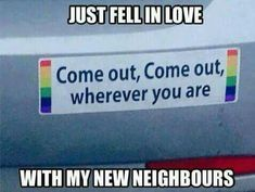 Love is love is love is love -- so come out come all of us with our secrets--live and let live!
