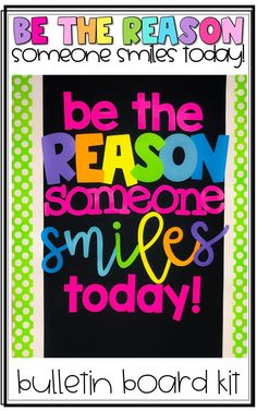 Everything you need to make a Be the Reason Someone Smiles Today bulletin board kit! Simply print and cut the letters using whatever paper or card stock you like to create this positive bulletin board in your classroom!
